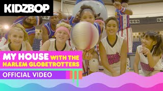 KIDZ BOP Kids & Harlem Globetrotters – My House (Official Music Video) - YouTube