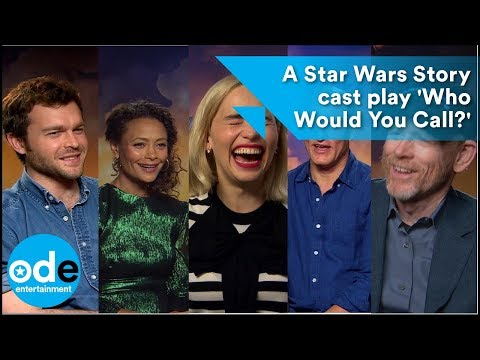 SOLO: A Star Wars Story cast play 'Who Would You Call?'