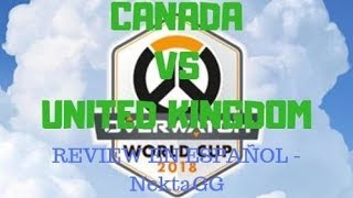 OVERWATCH WORLD CUP 2018 - CANADA VS UNITED KINGDOM - BUSAN - ANÁLISIS EN ESPAÑOL - NEKTAGG
