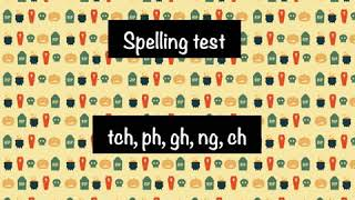 Spelling test - tch, ph, gh, ng, ch