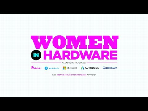 Women in Hardware - Episode Three - Tia Cassett, Qualcomm @hacksterio @Qualcomm #WomenInHardware