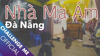 Bí mật Ngôi Nhà Ma Ám ở Đà Nẵng | Tập 16 | Chinh Phục Nhà Ma