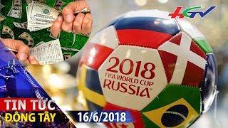 Cá cược World Cup 2018 có được coi là hợp pháp?   TIN TỨC ĐÔNG TÂY - 16/6/2018