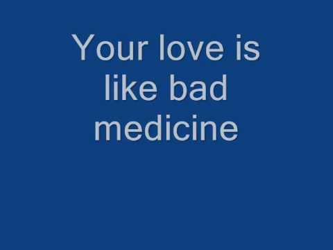 Bad medicine - Bon Jovi (lyric)
