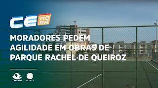 Moradores pedem agilidade em obras de parque Rachel de Queiroz
