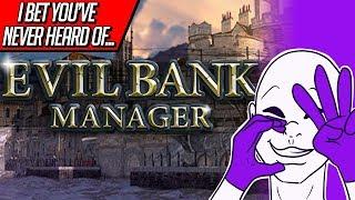 I Bet You've Never Heard Of... Evil Bank Manager
