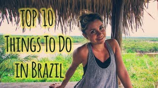 Top 10 Things To Do in Brazil