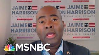 Jaime Harrison On His Historic Senate Race: 'This Was The Seat of John C. Calhoun'   MSNBC