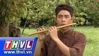 THVL | Thế giới cổ tích - Tập 135: Chàng Sáo và nàng Hoa
