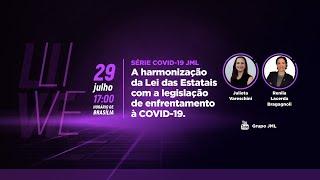 Série COVID-19 JML | A harmonização da Lei das Estatais com a legislação de enfrentamento à COVID-19