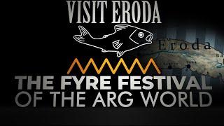 Visit Eroda: The Fyre Festival of the ARG World [w/ Nexpo, Barely Sociable, Loey Lane, Nefarious TV]
