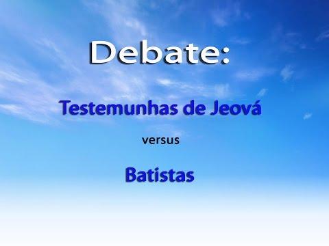 Debate: Testemunhas de Jeová versus Batistas