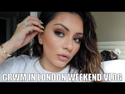 GET READY WITH ME IN LONDON + WEEKEND VLOG