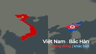 Bắc Hàn - Việt Nam: Tương đồng & Khác biệt