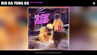 Rio Da Yung OG - Off The Chain (Audio)