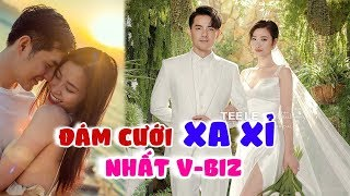 Đám cưới Đông Nhi - Ông Cao Thắng: SỰ XA XỈ xứng danh 'cặp đôi thế kỷ'