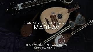 Madhav Mystic Music - Ecstatic Dance groove 4