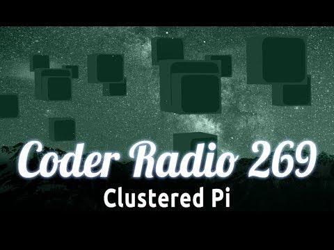 Clustered Pi | Coder Radio 269