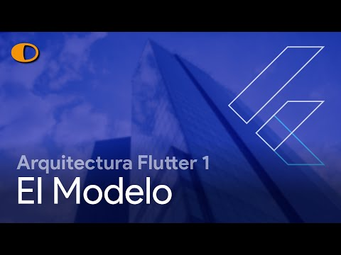 Arquitectura Flutter 1: El Modelo.