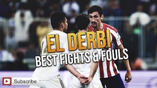 El Derbi - Real Madrid vs. Atletico Madrid (Best fights & Fouls )