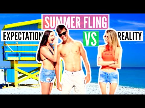 SUMMER FLING Expectations vs. Reality!