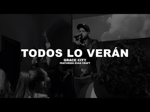 Grace City Music feat. Evan Craft - Todos Lo verán (Official Live Video)