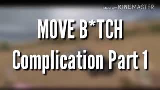 Move Bitch Complication Part 1