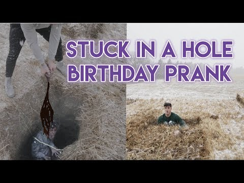 STUCK IN A HOLE - BIRTHDAY PRANK