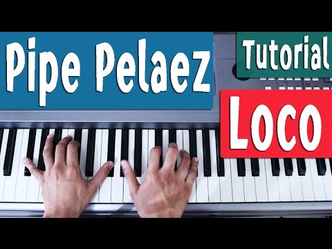 Piano Tutorial [Introducción] Loco - Pipe Pelaez - By Juan Diego Arenas