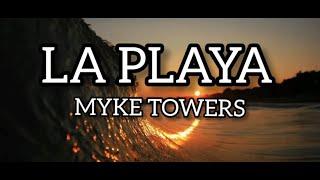 LA PLAYA- MYKE TOWERS ( LETRA)