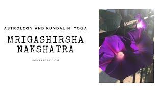 Kundalini Yoga and Astrology: Mrigashirsha Nakshatra
