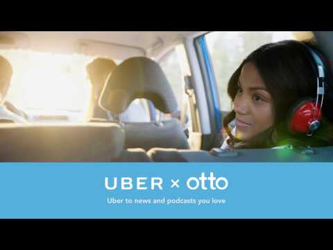 "Put your Uber on ""Otto"" Pilot video"