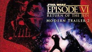 Star Wars: Return of The Jedi  - Modern Trailer 2