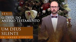 09/01/21 - DEUS DO ANTIGO TESTAMENTO - Ep. 02 | Pr. André Flores