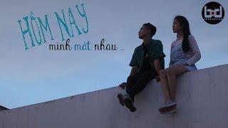 [Phim Ngắn] HÔM NAY, MÌNH MẤT NHAU - BOD PRODUCTION (Official Shortfilm)