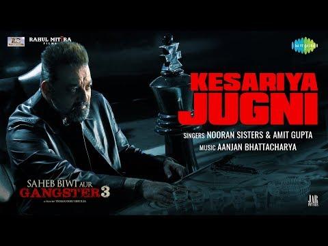 KESARIYA JUGNI LYRICS - Aanjan | Nooran Sisters | Amit Gupta | Saheb Biwi Aur Gangster 3