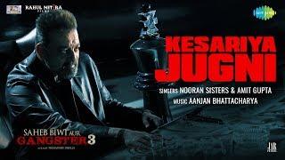 Kesariya Jugni – Saheb Biwi Aur Gangster 3