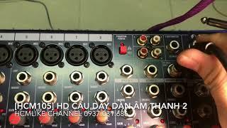 [HCM105] Hướng dẫn câu dây Dàn âm thanh 2. ĐT Hoàng Q12. 0937031686