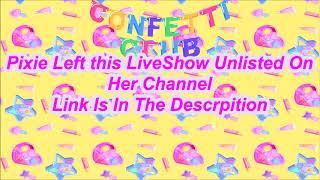 ♡Pixielocks LiveShow 3-3-17♡