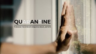 QUARANTINE: Through The Eyes of Cirque du Soleil Artists (MUST WATCH)