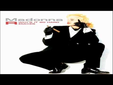 Madonna Why's It So Hard (DirtyHands 12'' Version)