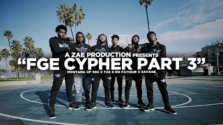 "Montana Of 300 x TO3 x $avage x No Fatigue ""FGE CYPHER Pt 3"" Shot By @AZaeProduction"