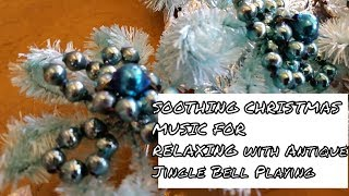 Soothing Christmas Music For Relaxings|Antique Christmas Decorations| Jingle bells|  SAM |
