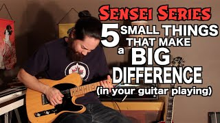 Little Things That Make a BIG Difference in Your Guitar Playing