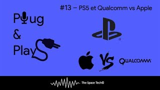 Plug & Play – Épisode 13 : PS5 et Qualcomm vs Apple