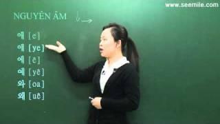[SEEMILE I, TIẾNG HÀN NHẬP MÔN] 1. NGUYÊN ÂM, Đọc tiếng Hàn, 한국어 모음