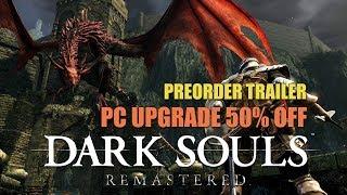 Dark Souls Remastered Pre-Order Trailer (Gameplay)