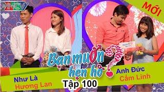 BẠN MUỐN HẸN HÒ - Tập 100 | Ng Như Là - Hương Lan | Anh Đức - Cẩm Linh | 21/09/2015