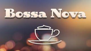 Coffee Bossa Nova & JAZZ - Relaxing Instrumental Bossa Nova For for Study, Work, Relaxing