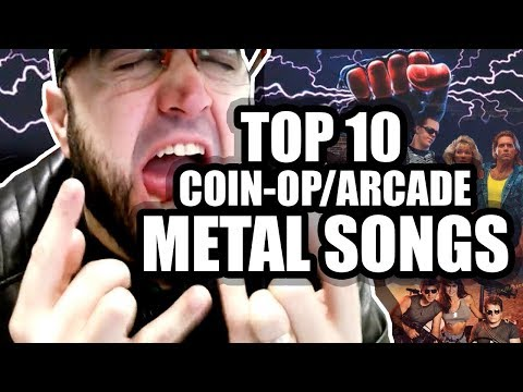 TOP 10 Coin-Op/Arcade Metal Songs